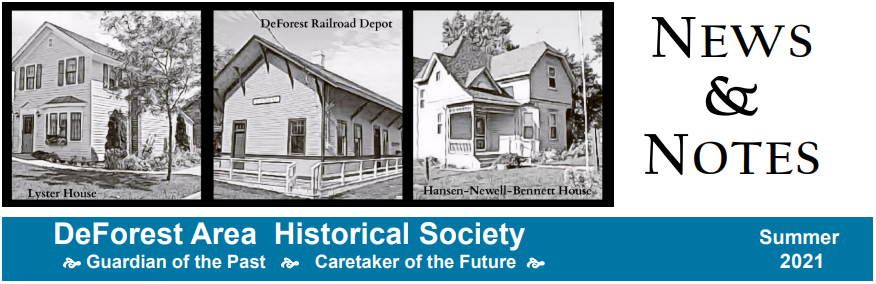 DeForest Area Historical Society Summer 2021 News & Notes